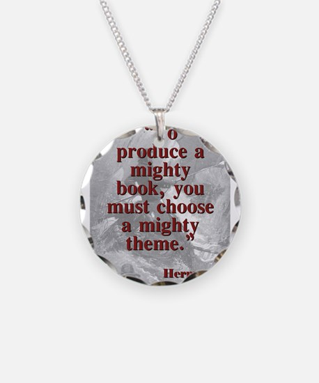 To Produce A Mighty Book - Melville Necklace