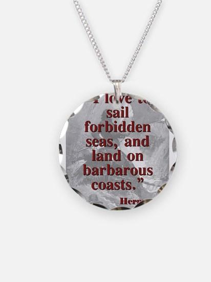 I Love To Sail Forbidden Seas - Melville Necklace