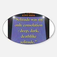 Solitude Was My Only Consolation - Shelley Decal