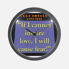If I Cannot Inspire Love - Shelley Wall Clock