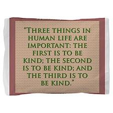Three Things In Human Life - H James Pillow Sham