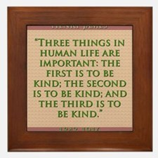 Three Things In Human Life - H James Framed Tile