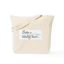 Better A Bleeding Heart... Tote Bag