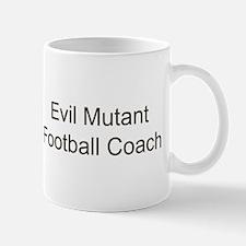 Evil Mutant Football Coach Mug