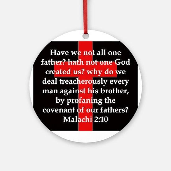 Malachi 2-10 Round Ornament