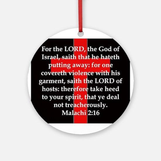 Malachi 2-16 Round Ornament