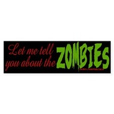 About The ZOMBIES Bumper Bumper Sticker