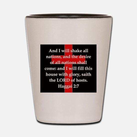 Haggai 2-7 Shot Glass