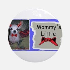 MOMMY'S LITTLE DEVIL (chihuahua) Ornament (Round)
