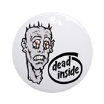 Dead Inside Zombie Ornament (Round)