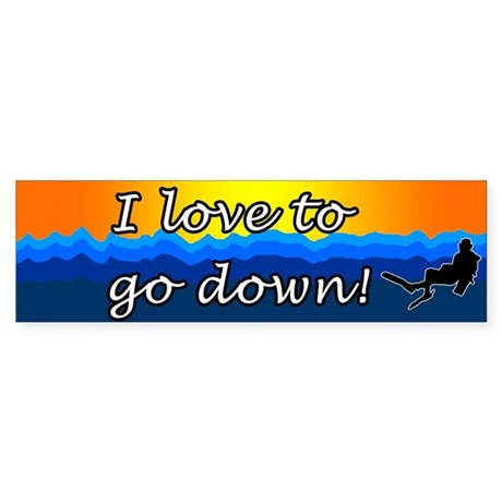 Love to Go Down Bumper Sticker