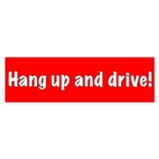 Hang up and drive! Bumper Car Sticker