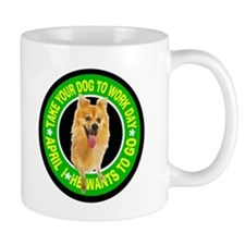 TAKE YOUR CHIHUAHUA TO WORK DAY Mug