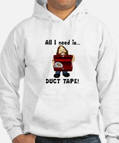 All I Need is Duct Tape Hoodie