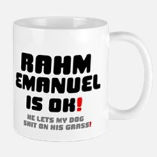 RAHM EMANUEL IS OK - HE LETS MY DOG SHIT ON HIS G