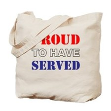 Proud To Have Served Tote Bag