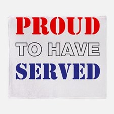 Proud To Have Served Throw Blanket