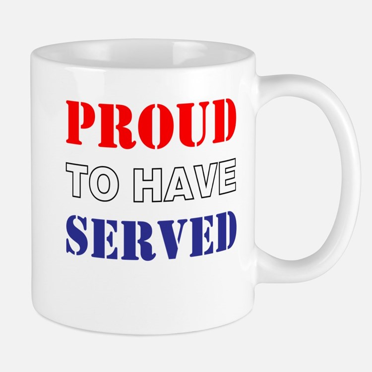 Proud To Have Served Mug