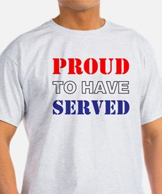 Proud To Have Served T-Shirt