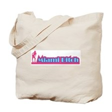 Miami Bitch Tote Bag