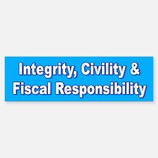 Integrity, Civility & Fiscal...Bumper Bumper Bumper Sticker