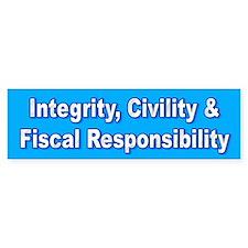 Integrity, Civility & Fiscal...Bumper Bumper Sticker