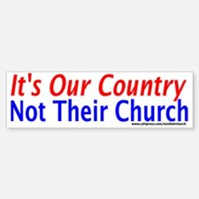 It's Our Country - Not Their Church Bumber Bumper Bumper Sticker