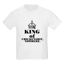 King of Chickenshit Nowhere Kids T-Shirt