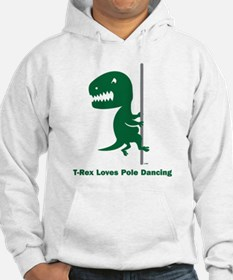 T-Rex Loves Pole Dancing Hoodie Sweatshirt