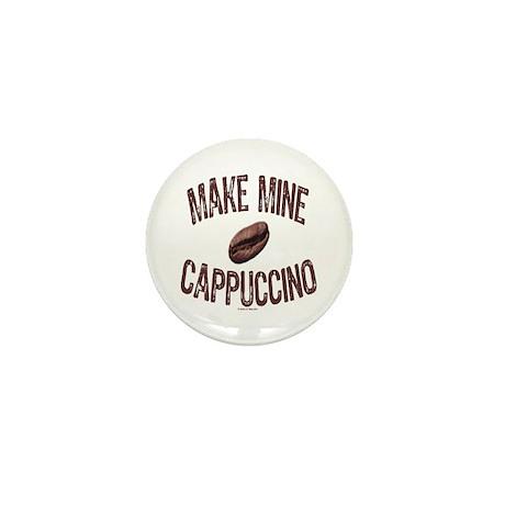 MAKE MINE CAPPUCCINO Mini Button