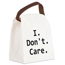 I Dont Care Canvas Lunch Bag