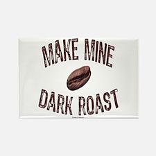 MAKE MINE DARK ROAST Rectangle Magnet (10 pack)