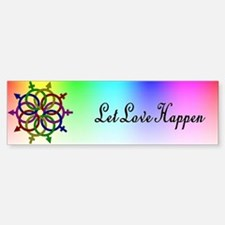 Let Love Happen Bumper Bumper Bumper Sticker