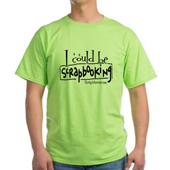 Could Be Scrapbooking T-Shirt