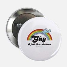 "I'm not gay. I just like rainbows. 2.25"" Button (1"
