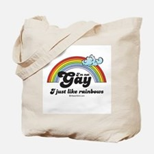 I'm not gay. I just like rainbows. Tote Bag