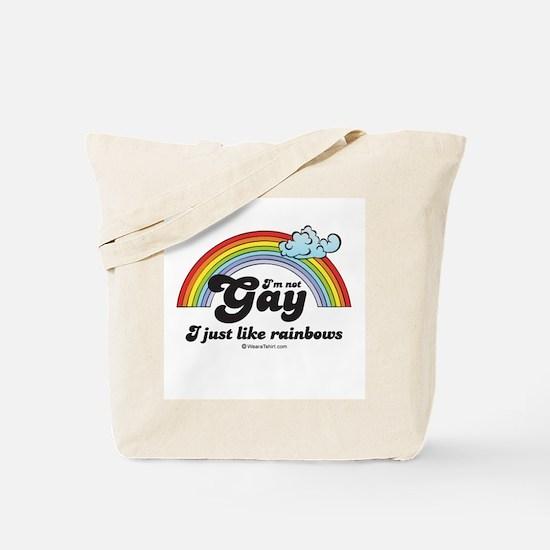 I'm not gay. I just like rainbows. Tote Bag