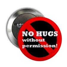 """No Hugs Without Permission"" Consent Culture 2.25"""