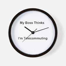 My Boss Thinks I'm Telecommuting Wall Clock