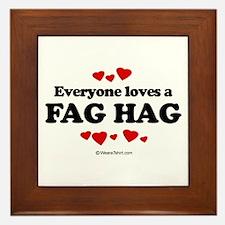 Everyone loves a Fag Hag ~ Framed Tile