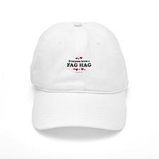 Everyone loves a Fag Hag ~ Baseball Cap