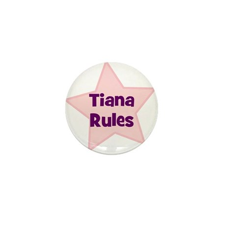 Tiana Rules Mini Button
