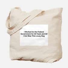 All I got was this lousy... Tote Bag