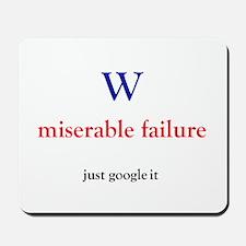 W miserable failure Mousepad