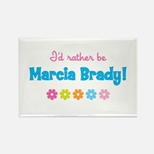 I'd rather be Marcia Brady! Rectangle Magnet