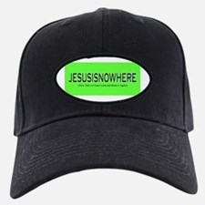 JesusIsNowHere Baseball Hat