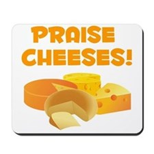Praise Cheeses! Mousepad