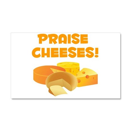 Praise Cheeses! Car Magnet 20 x 12