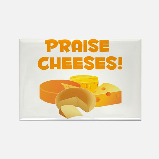 Praise Cheeses! Rectangle Magnet