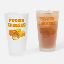 Praise Cheeses! Drinking Glass